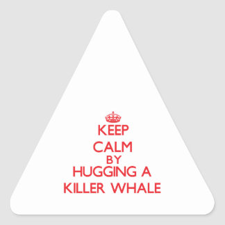 Keep calm by hugging a Killer Whale Triangle Sticker
