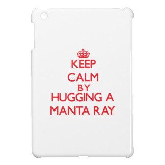 Keep calm by hugging a Manta Ray iPad Mini Cases