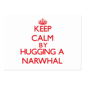 Keep calm by hugging a Narwhal Business Cards