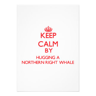 Keep calm by hugging a Northern Right Whale Personalized Invitation