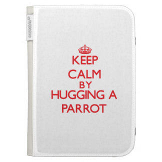 Keep calm by hugging a Parrot Kindle Covers