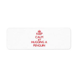 Keep calm by hugging a Penguin Return Address Label