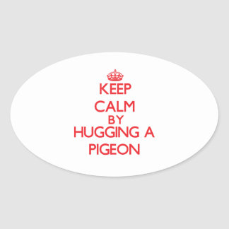 Keep calm by hugging a Pigeon Stickers
