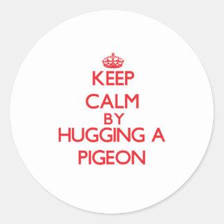 Keep calm by hugging a Pigeon Round Sticker