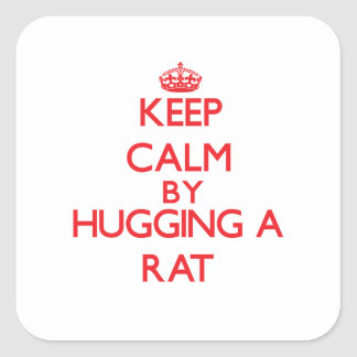 Keep calm by hugging a Rat Square Sticker