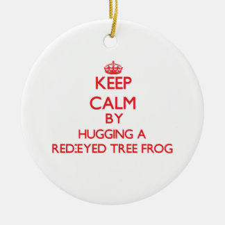 Keep calm by hugging a Red-Eyed Tree Frog Christmas Ornaments