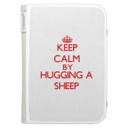 Keep calm by hugging a Sheep Cases For Kindle