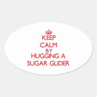 Keep calm by hugging a Sugar Glider Oval Sticker