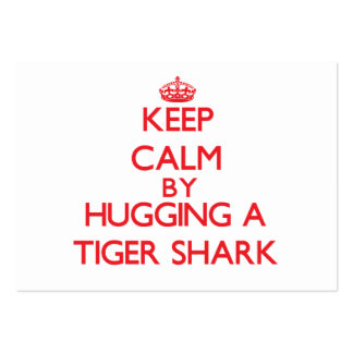 Keep calm by hugging a Tiger Shark Large Business Cards (Pack Of 100)