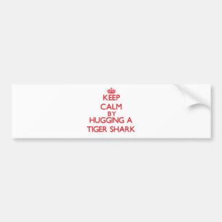 Keep calm by hugging a Tiger Shark Car Bumper Sticker
