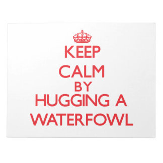Keep calm by hugging a Waterfowl Scratch Pads