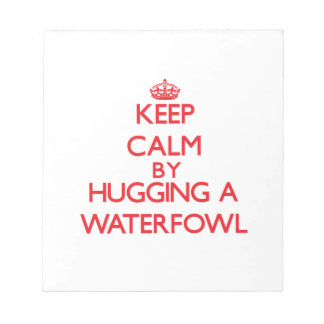 Keep calm by hugging a Waterfowl Scratch Pad