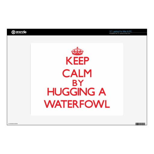 "Keep calm by hugging a Waterfowl 12"" Laptop Decal"