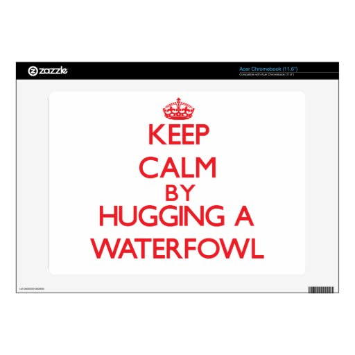 Keep calm by hugging a Waterfowl Skin For Acer Chromebook