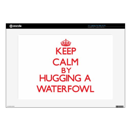 "Keep calm by hugging a Waterfowl 15"" Laptop Skin"