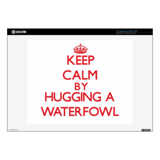 "Keep calm by hugging a Waterfowl Decals For 14"" Laptops"