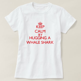 Keep calm by hugging a Whale Shark T-shirt