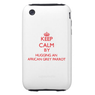 Keep calm by hugging an African Grey Parrot iPhone 3 Tough Cover