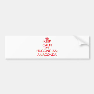 Keep calm by hugging an Anaconda Car Bumper Sticker