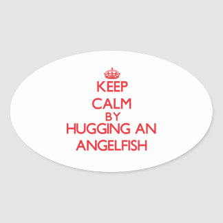 Keep calm by hugging an Angelfish Stickers