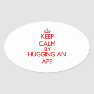 Keep calm by hugging an Ape Oval Stickers