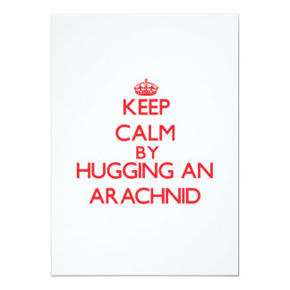 "Keep calm by hugging an Arachnid 5"" X 7"" Invitation Card"