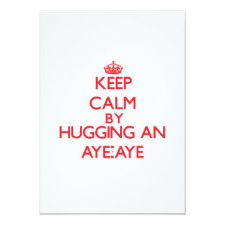 Keep calm by hugging an Aye-Aye 5x7 Paper Invitation Card