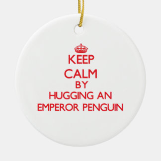 Keep calm by hugging an Emperor Penguin Christmas Ornaments