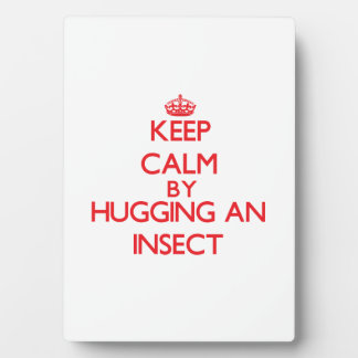 Keep calm by hugging an Insect Photo Plaque