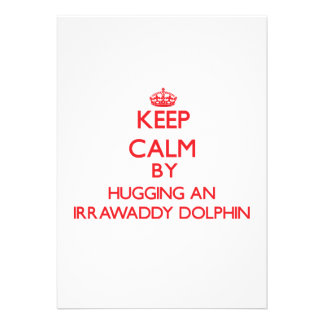 Keep calm by hugging an Irrawaddy Dolphin Personalized Announcements
