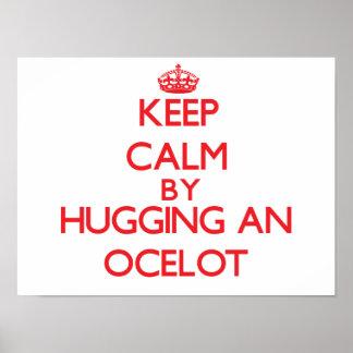 Keep calm by hugging an Ocelot Print