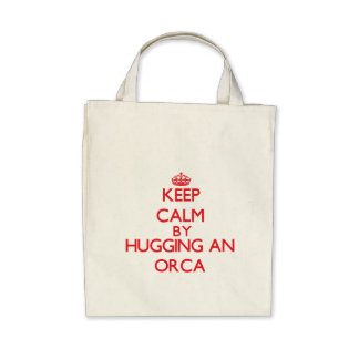 Keep calm by hugging an Orca Bags
