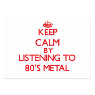 Keep calm by listening to 80'S METAL Business Card Template