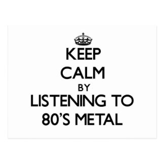 Keep calm by listening to 80'S METAL Post Cards