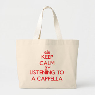 Keep calm by listening to A CAPPELLA Tote Bags