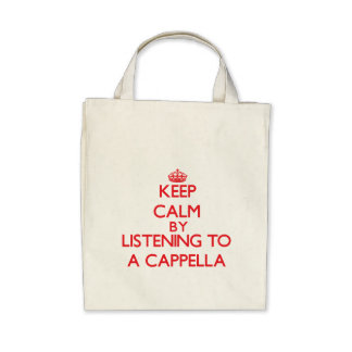 Keep calm by listening to A CAPPELLA Tote Bag