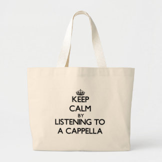 Keep calm by listening to A CAPPELLA Canvas Bags