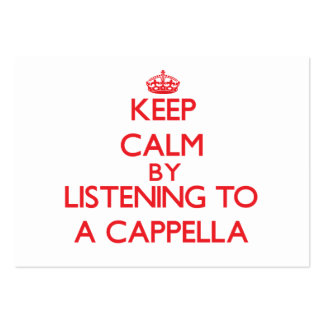 Keep calm by listening to A CAPPELLA Business Cards