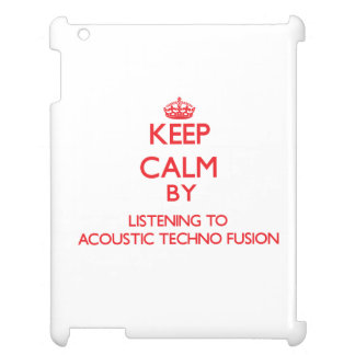 Keep calm by listening to ACOUSTIC TECHNO FUSION iPad Covers