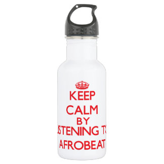 Keep calm by listening to AFROBEAT 18oz Water Bottle