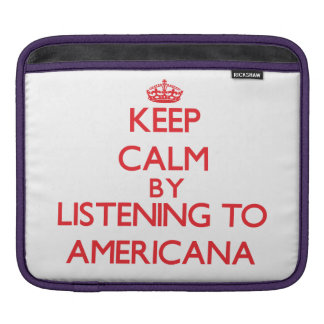 Keep calm by listening to AMERICANA Sleeve For iPads