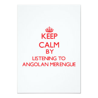Keep calm by listening to ANGOLAN MERENGUE 5x7 Paper Invitation Card