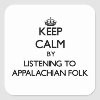 Keep calm by listening to APPALACHIAN FOLK Sticker