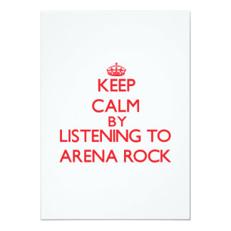 Keep calm by listening to ARENA ROCK 5x7 Paper Invitation Card