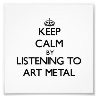 Keep calm by listening to ART METAL Photographic Print