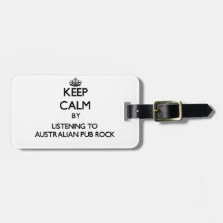 Keep calm by listening to AUSTRALIAN PUB ROCK Bag Tags