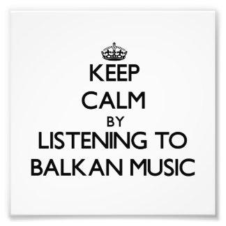 Keep calm by listening to BALKAN MUSIC Photo Print