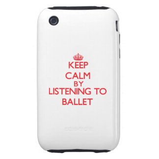 Keep calm by listening to BALLET iPhone 3 Tough Case