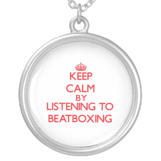 Keep calm by listening to BEATBOXING Pendant