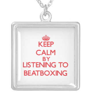 Keep calm by listening to BEATBOXING Necklace